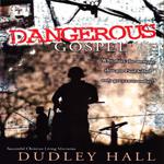 Dangerous Gospel (Video)