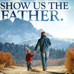 Show Us the Father (Video)