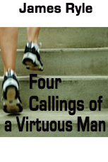 Four Callings of a Virtuous Man (Video)