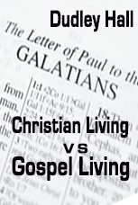 Christian Living vs. Gospel Living (Video)