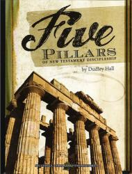 Five Pillars of New Testament Discipleship (Video)