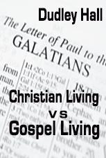 Christian Living vs. Gospel Living (Video)